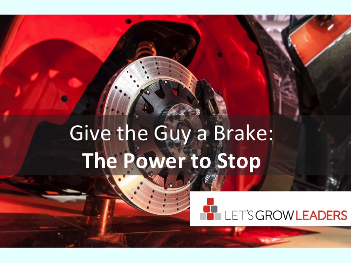 Give The Guy a Brake: The Power to Stop