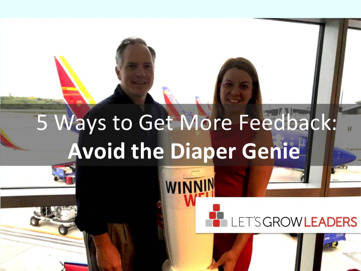 5 Ways to Get Better Feedback: Avoid the Diaper Genie