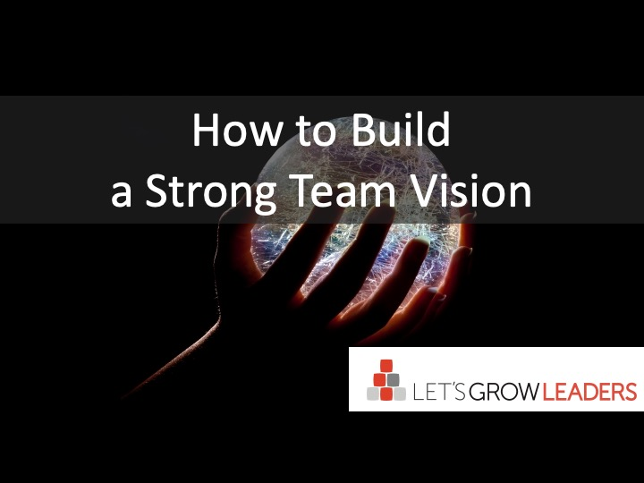 How To Build a Strong Team Vision