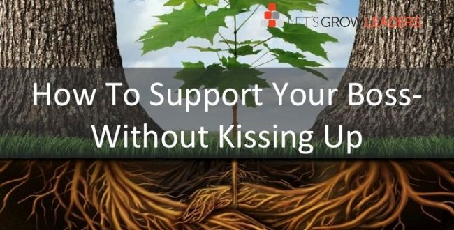 5 Ways to Support Your Boss (Without Kissing Up)