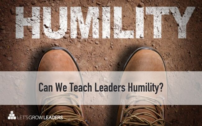 Can We Teach Leaders Humility