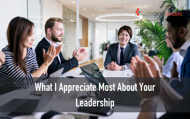 What I Appreciate Most About Your Leadership