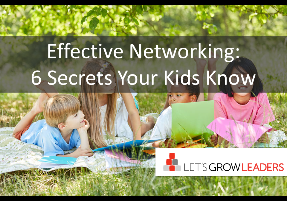 Effective Networking: 6 Secrets Your Kids Know