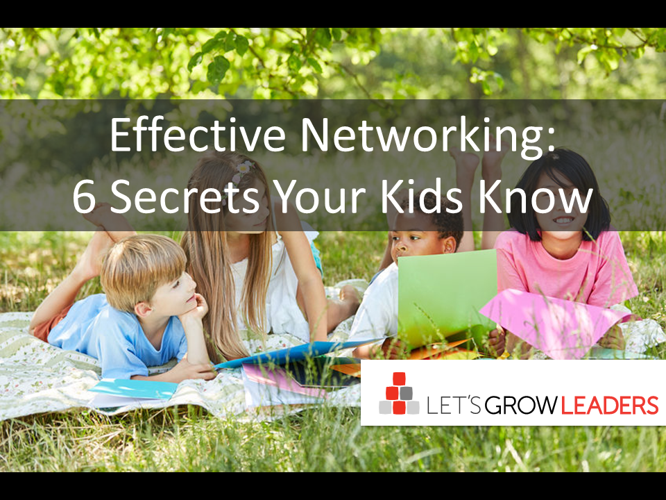 Effective Networking - Six Secrets Your Kids Know