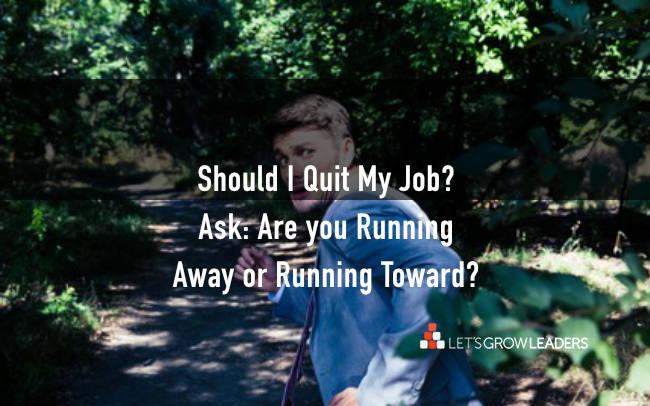 Should I Quit My Job?