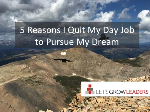5 Reasons I Quit My Day Job to Pursue My Dream