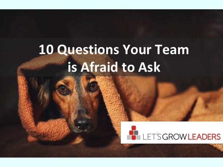 10 Questions Your Team Is Afraid to Ask