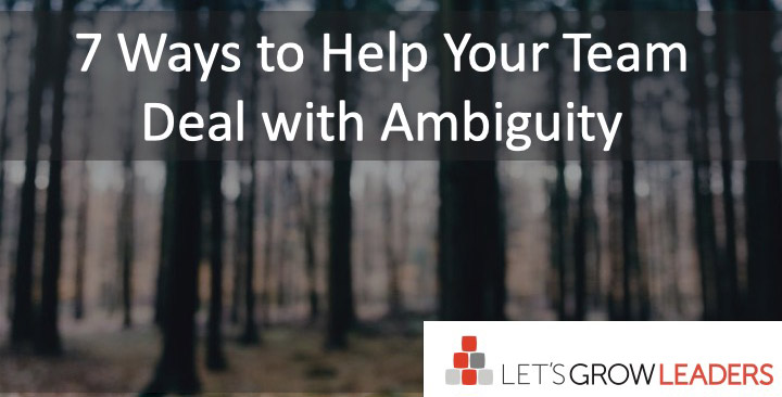 Help Your Team Deal With Ambiguity