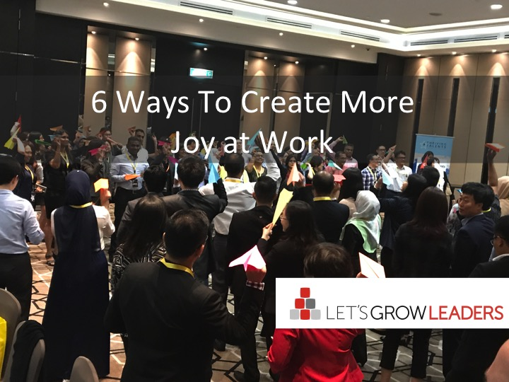 6 Ways to Create More Joy at Work