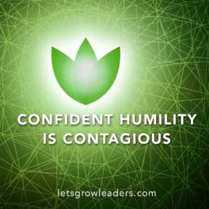 confident humility is contagious