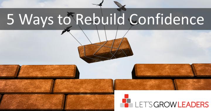 5 Ways to Rebuild Confidence