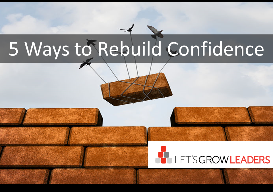 5 Ways to Rebuild Confidence