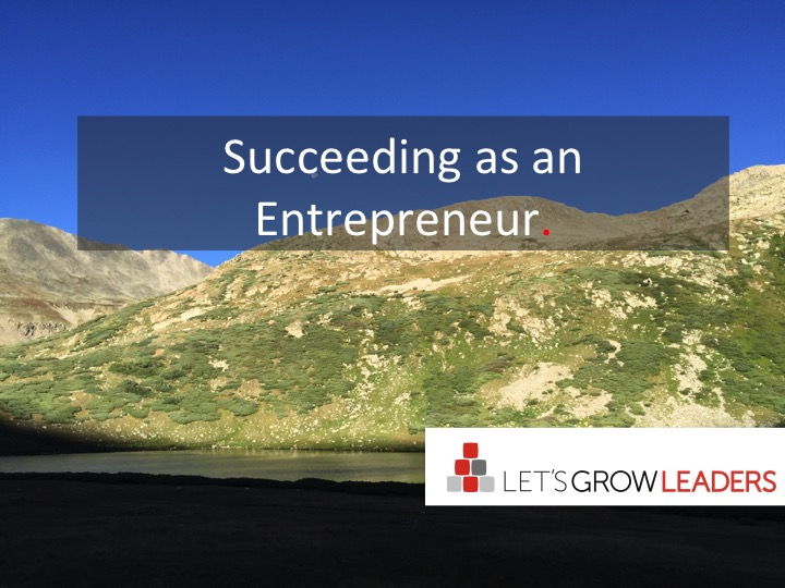 Succeeding as an Entrepreneur: Lessons Learned From My First 9 Months
