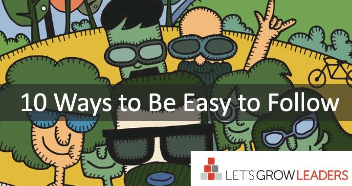 10 Ways to Be Easy to Follow