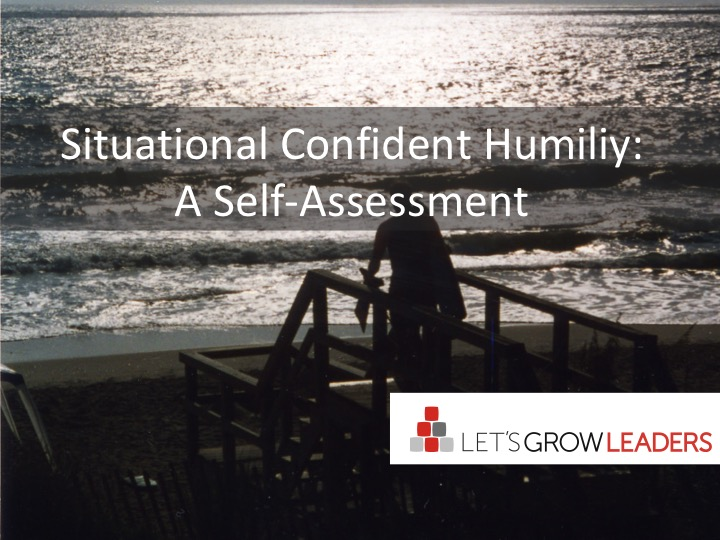 Situational Confident Humility: A Self Assessment #confidenthumility
