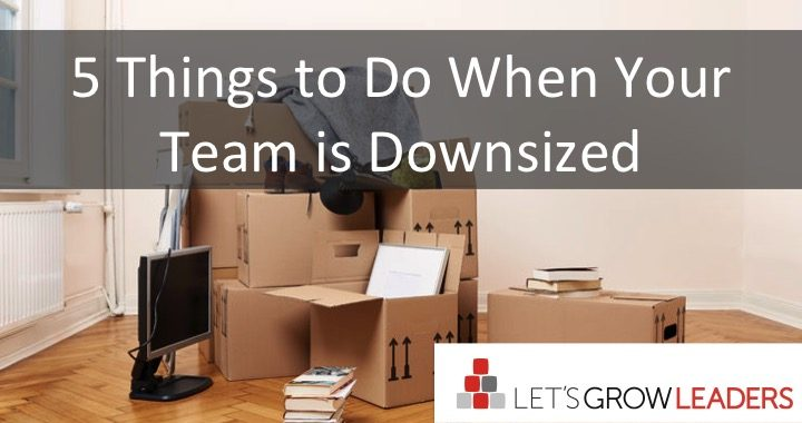 5 Things to Do When Your Team is Downsized