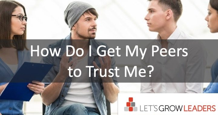 how do I get my peers to trust me?