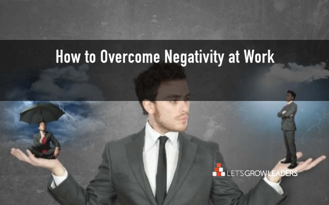 How to overcome negativity at work