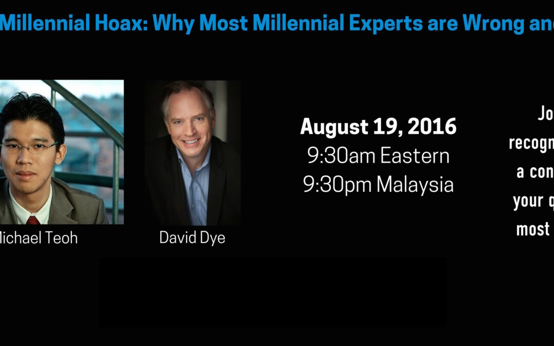 The Great Millennial Hoax- Why Most Millennial Experts are Wrong and What to Do Instead (Recorded Webinar)