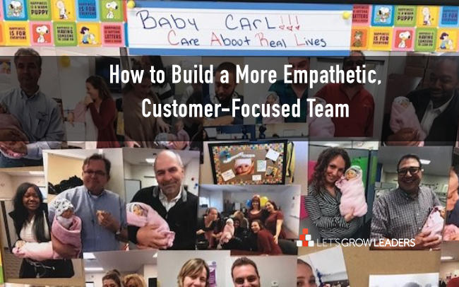 How to Build a More Empathetic, Customer-Focused Team