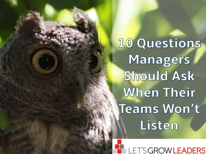 10 questions managers should ask when their teams won't listen