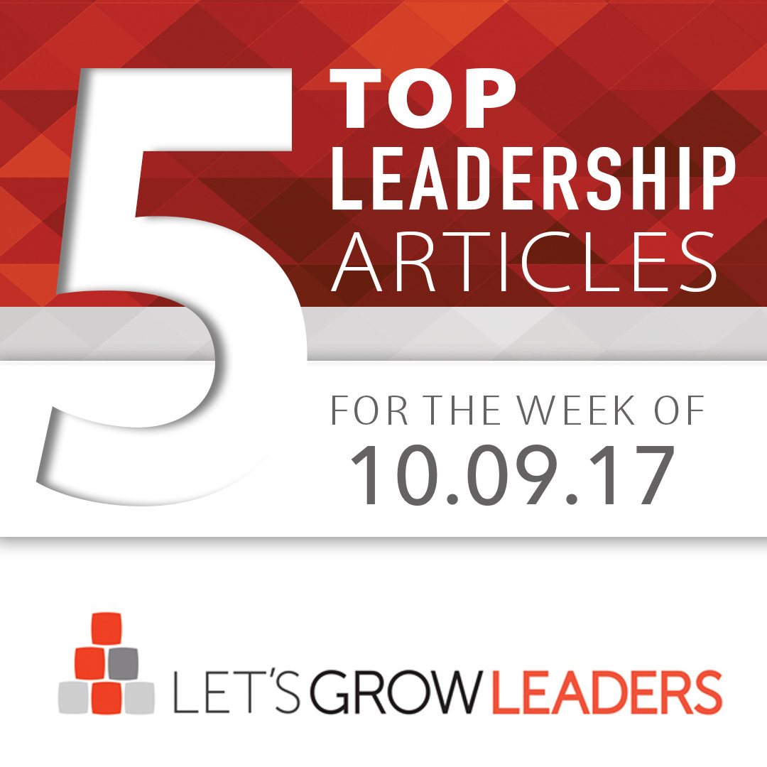 5 Top Leadership Articles for the week of October 9, 2017