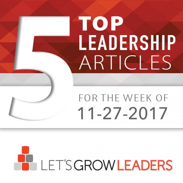 5 Top Leadership Articles for the Week of November 27, 2017