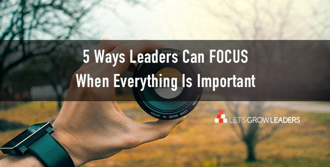 5 Ways to Stay Focused When Everything Is Important