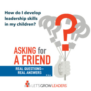 how do I develop leadership skills in my chidren?