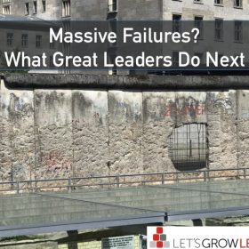 Massive Failures - What Great Leaders Do Next