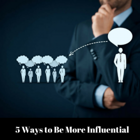 5 Ways to Gain More Influence and Impact