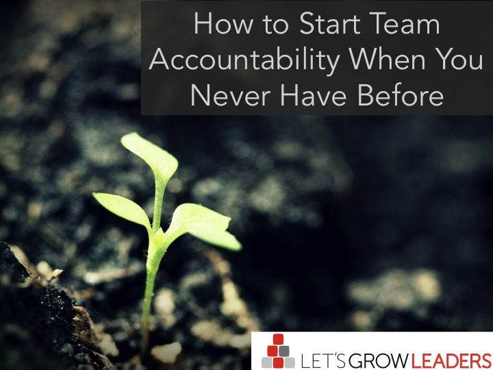 How to start team accountability when you never have before