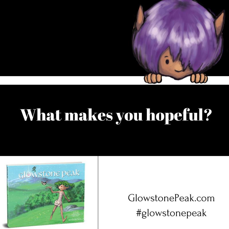 Glowstone Peak What makes you hopeful