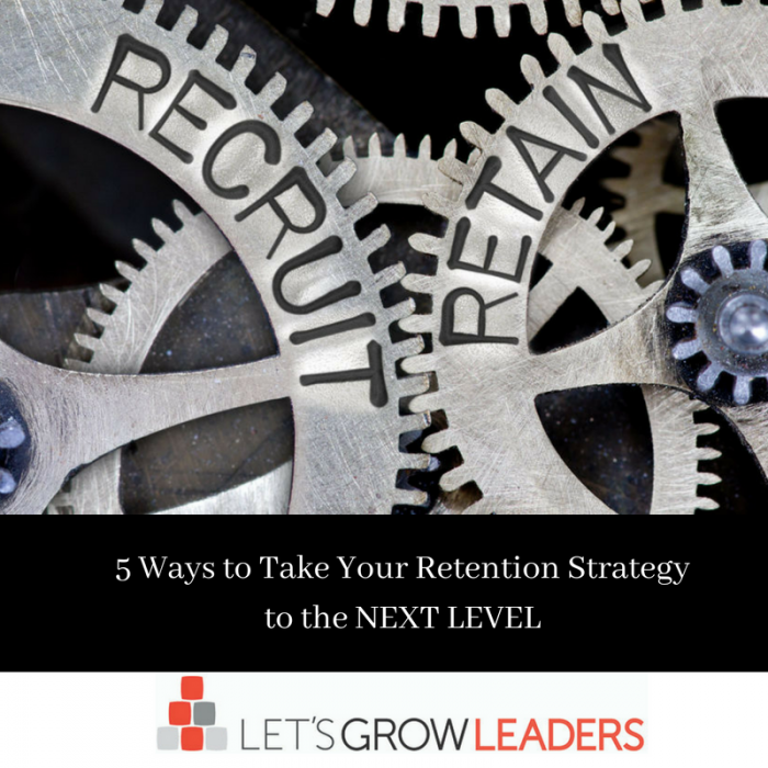 5 Ways to Take Your Retention Strategy to the Next Level