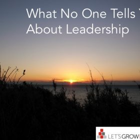 what no one tells you about leadership