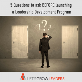 5 Questions to Ask Before Launching a Leadership Development Program