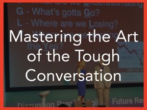 Leadership management keynote Mastering the Art of the Tough Conversation