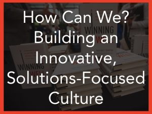 Leadership management keynote Building innovative solutions-focused culture