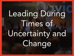 Leadership management keynote Leading during times of uncertainty and change