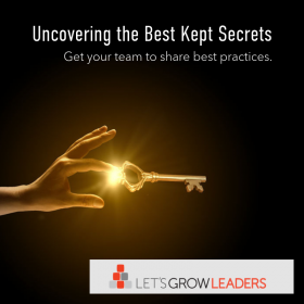 Uncovering the Best Kept Secrets: Encouraging Your Team to Share Best Practices