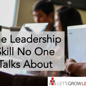 leadership skill no one talks about