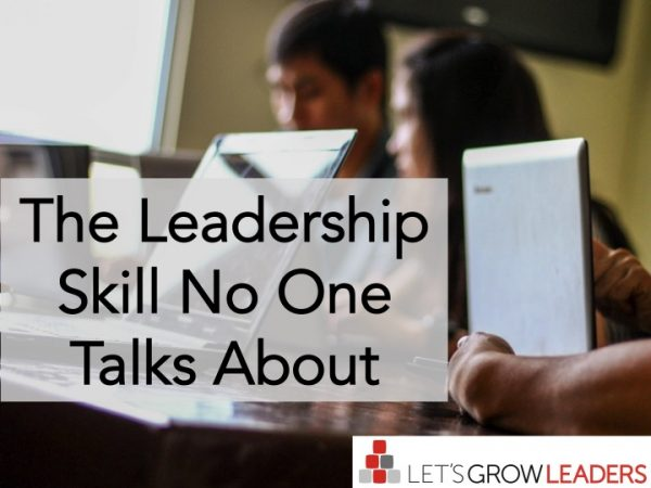 The Leadership Skill No One Talks About