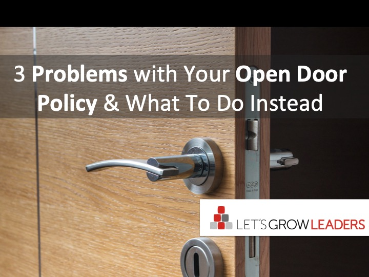 3 Problems with Your Open Door Policy and What To Do Instead
