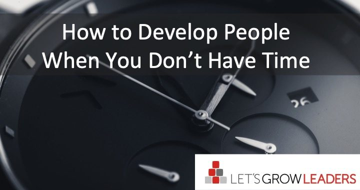 how to develop people when you dont have time