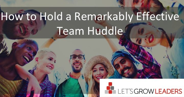 How to Hold a Remarkably Effective Team Huddle