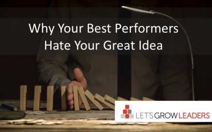 why your best performers hate your great idea