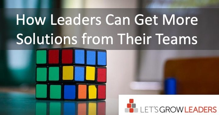how leaders get more solutions from their teams