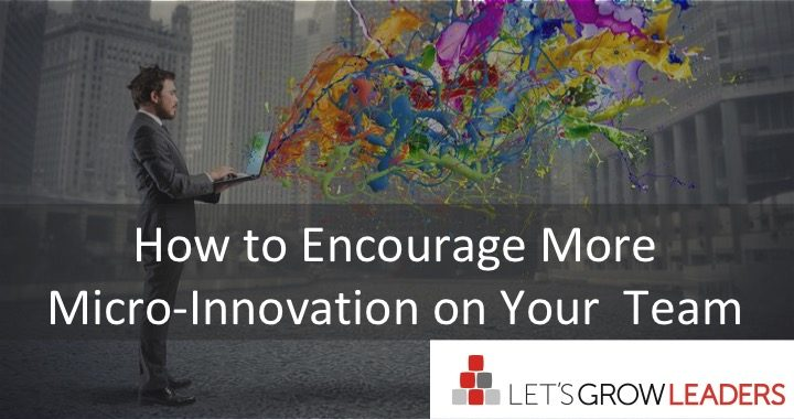 How to Encourage More Micro-Innovation on Your Team