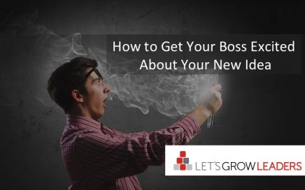 how to get your boss excited about your new idea