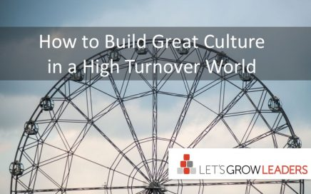 how to create great culture in a high turnover world